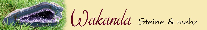 Wakanda Steine & mehr, Ihr Shop für Steine, Drusen, Schmuck