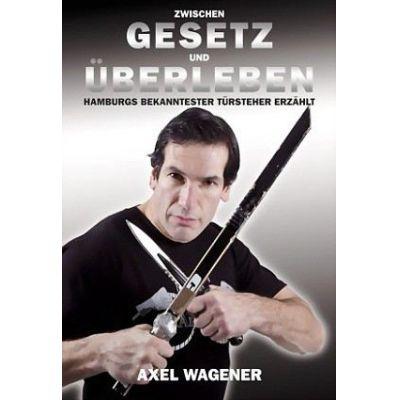 Zwischen Gesetz und Überleben | WAGENER / EAN:9783981401974