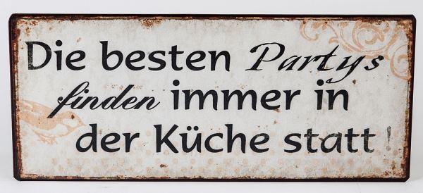 Blechschild mit der Aufschrift: Die besten Partys ..., 30 x 13 cm